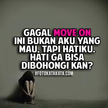 Kata Kata Gagal Move On